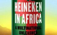 Οι νοσηρές business της Heineken στην Αφρική